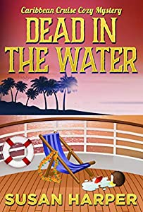 Dead in the Water (Caribbean Cruise Cozy Mystery #2)