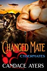 Changed Mate (Cybermates #4)