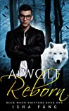 A Wolf Reborn (Blue Moon Shifters #1)