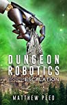 Escalation (Dungeon Robotics #3)