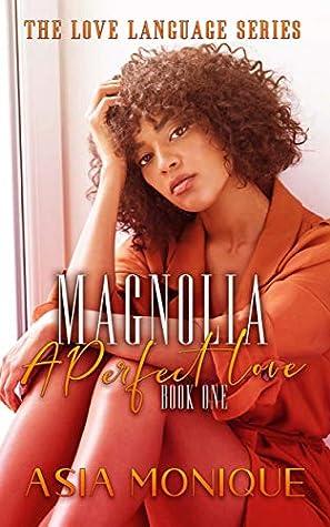 Magnolia: A Perfect Love
