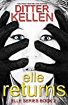 Elle Returns: The Sequel: A Psychological Thriller