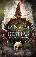 El señor del Sabbath (La nación de las bestias, #1)