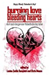 Burning Love and Bleeding Hearts