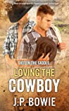 Loving the Cowboy (Hot in the Saddle, #3)