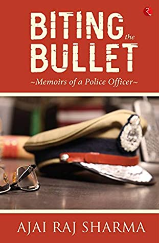 BITING THE BULLET: Memoirs of a Police Officer