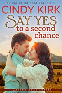 Say Yes to a Second Chance (Jackson Hole, #3)