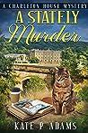 A Stately Murder (A Charleton House Mystery, #0.5)