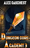 Dungeon Core Academy 3 (A Dungeon Core LitRPG series)