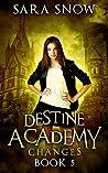 Changes (Destine Academy, #5)