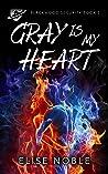 Gray Is My Heart (Blackwood Security #5)