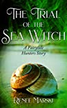 The Trial of the Sea Witch: A Fairytale Hunters Novel