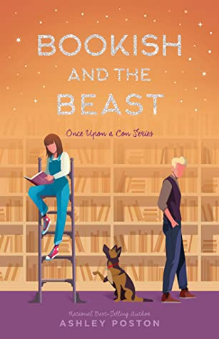 Bookish and the Beast (Once Upon a Con, #3) by Ashley Poston