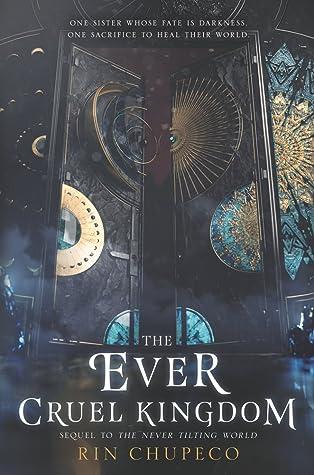 The Ever Cruel Kingdom  (The Never Tilting World, #2)