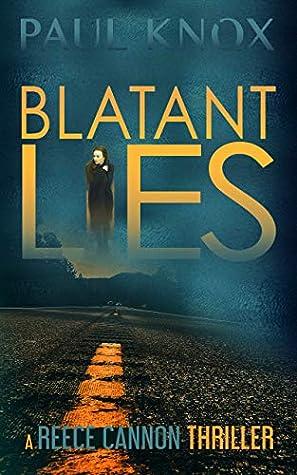 Blatant Lies by Paul  Knox