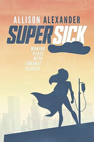 Super Sick by Allison  Alexander