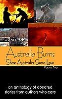 Australia Burns - Volume 2 (Show Australia Some Love #2)