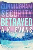 Betrayed (Cunningham Security #8)