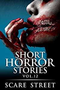 Short Horror Stories Vol. 12 (Supernatural Suspense Collection, #12)
