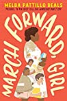 Book cover for March Forward, Girl: From Young Warrior to Little Rock Nine