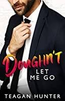 Doughn't Let Me Go: Single Dad Romcom