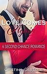 Love Comes Again: A Clean Sweet Contemporary Billionaire Romance