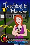 Teaching is Murder (A Ms. Anderson Mystery #1)