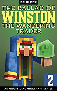 The Ballad of Winston the Wandering Trader: Book 2 (The Ballad of Winston #2)