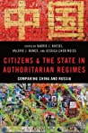 Citizens and the State in Authoritarian Regimes: Comparing China and Russia