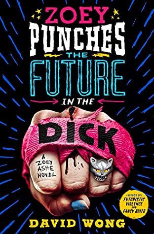 Zoey Punches the Future in the Dick by David  Wong