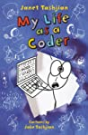 My Life as a Coder (My Life, #9)