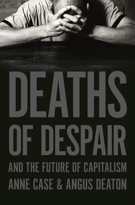 Deaths of Despair and the Future of Capitalism - Anne Case