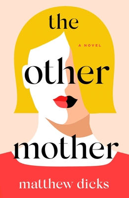 Cover of the book, The Other Mother by Matthew Dicks, showing the other mother's face and shoulders