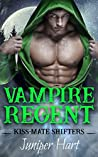 Vampire Regent (Kiss-Mate Shifters, #3)