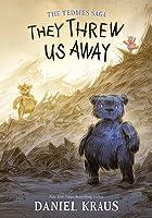 They Threw Us Away (The Teddies Saga, #1)