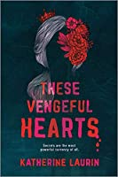 These Vengeful Hearts