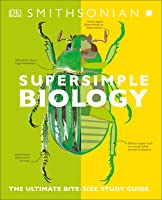 Super Simple Biology: The Ultimate Bitesize Study Guide