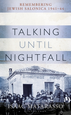 Talking Until Nightfall: Remembering Jewish Salonica 1941-44