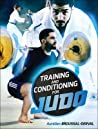 Training and Conditioning for Judo by Aurelien Broussal-Derval