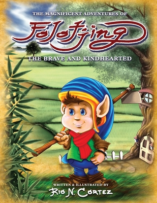 The Magnificent Adventures of Folotjing: The Brave and Kindhearted