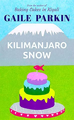 Kilimanjaro Snow Angel Tungaraza Book 3 By Gaile Parkin
