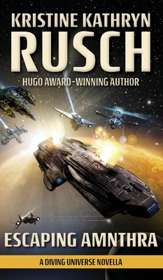 Escaping Amnthra (A Diving Universe Novella) - Kristine Kathryn Rusch