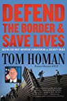 Defend the Border and Save Lives by Tom Homan