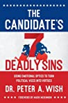 The Candidate's 7 Deadly Sins by Peter A. Wish