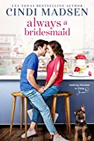 Always a Bridesmaid (Getting Hitched in Dixie #2)