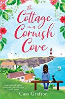 The Cottage in a Cornish Cove: A heart-warming, feel-good romance