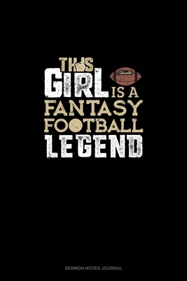 This Girl Is A Fantasy Football Legend: Sermon Notes Journal