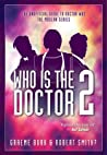 Who Is the Doctor 2: The Unofficial Guide to Doctor Who -- The Modern Series