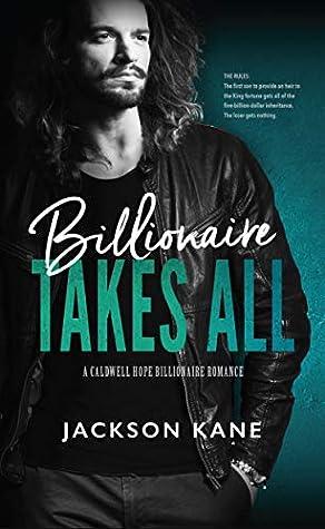 Billionaire Takes All (Caldwell Hope Billionaires, #1)