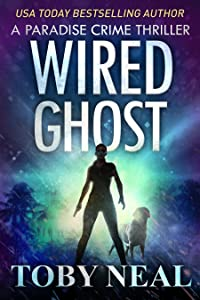 Wired Ghost (Paradise Crime #11)